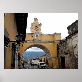 El ArcoのLaアンチグア、グアテマラ ポスター