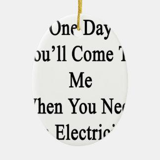 Electriを必要とする場合1日私に来ます セラミックオーナメント