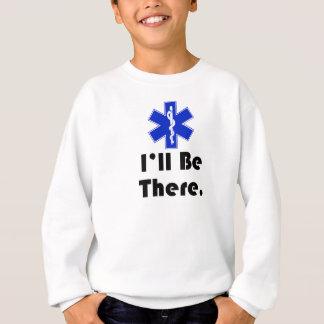 EMT、私はそこにいます スウェットシャツ