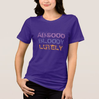 english slang abso bloody lutely absolutely shirt tシャツ