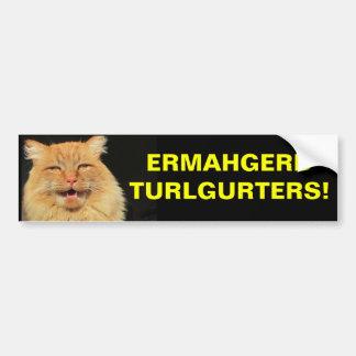 Ermahgerd Turlgerters! 車間距離無視 バンパーステッカー
