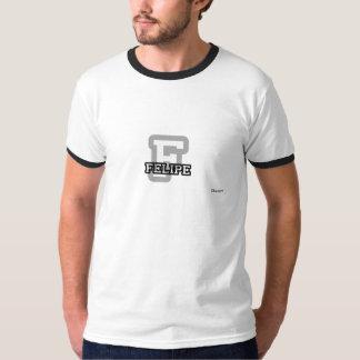 Fはフェリペのためです Tシャツ