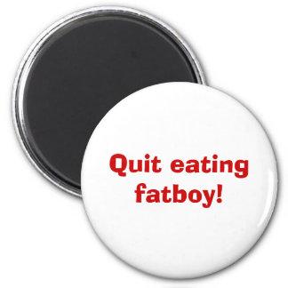 fatboy食べることをやめて下さい! マグネット