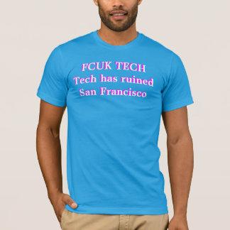 FCUK TECH. Techはサンフランシスコを台無しにしました Tシャツ
