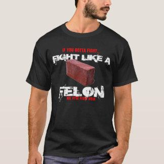 FIに…得たら、煉瓦LGのAの重罪犯人のような戦い Tシャツ