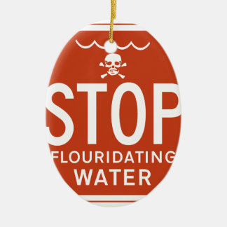 FLUORIDATING水を-フッ化物か実行主義または抗議ストップ セラミックオーナメント