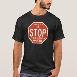 FLUORIDATING水を-フッ化物か実行主義または抗議ストップ Tシャツ