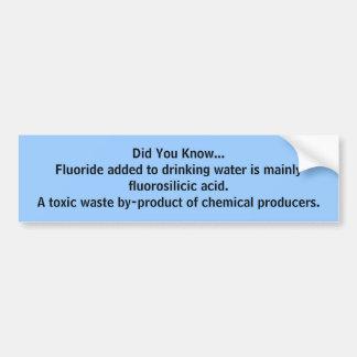 … fluorosilicic酸のバンパーステッカーを知りました バンパーステッカー
