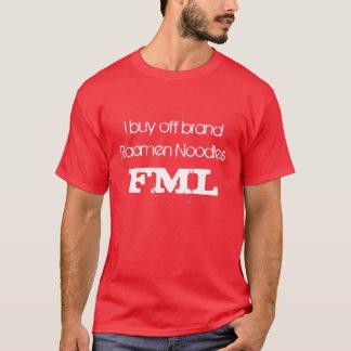 FML、私はブランドのRaamenのヌードルを買います Tシャツ