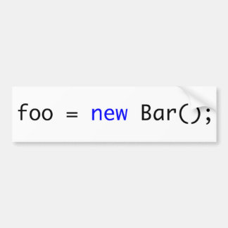 foo =新しいバー(); バンパーステッカー