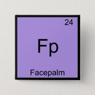 Fp - Facepalmのおもしろいな要素のミーム化学ティー 5.1cm 正方形バッジ