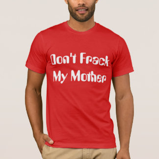 Frackは私の母 Tシャツ