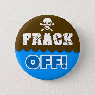 FRACK! - frackingか、または汚染または活動家または抗議 5.7cm 丸型バッジ