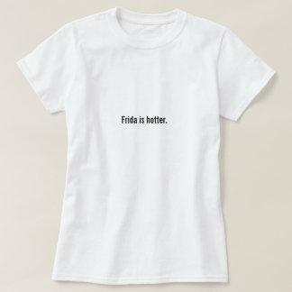 Fridaはより熱いです Tシャツ