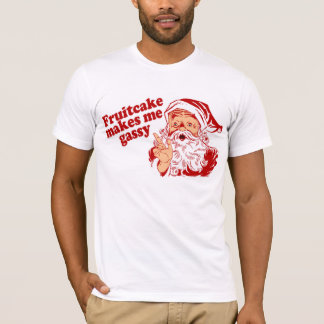 FruitcakeはサンタをGassy作ります Tシャツ