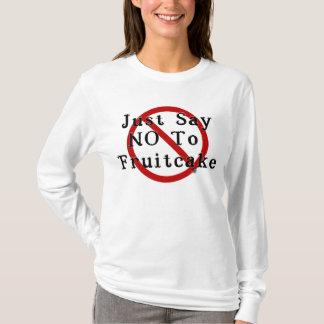 Fruitcakeを拒否して下さい Tシャツ