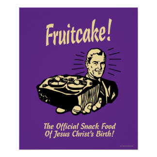 Fruitcake! イエス・キリストの誕生のスナック ポスター
