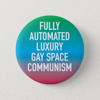 Fully Automated Luxury Gay Space Communism Button 缶バッジ