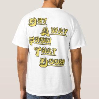 FUNHOUS3 -そのドアから遠くにになって下さい! -倍は味方しました Tシャツ