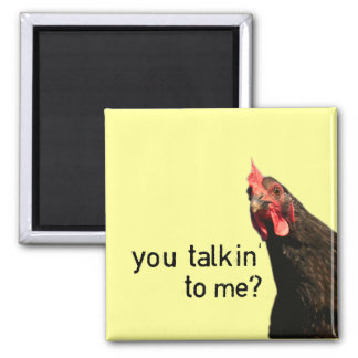 Funny Attitude Chicken - you talkin to me? マグネット