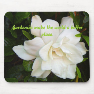 gardenia、Gardeniasは世界によりよい場所をします マウスパッド
