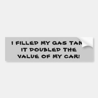 Gas Doubled the Value of my Car バンパーステッカー