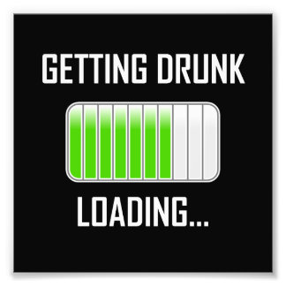 Getting Drunk Loading Funny フォトプリント