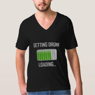 Getting Drunk Loading Funny Tシャツ