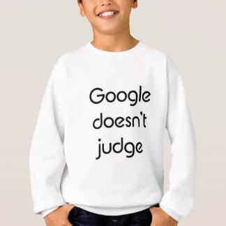 Googleは判断しません スウェットシャツ