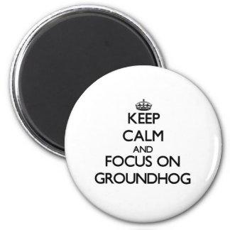Groundhogの平静そして焦点を保って下さい マグネット