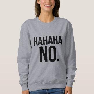 Hahahaのいいえスエットシャツ スウェットシャツ