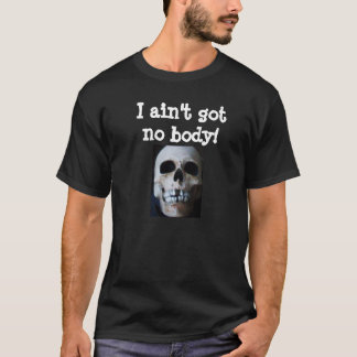 HALLOWEEN SKELETON GOT NO BODY  joke tee Tシャツ