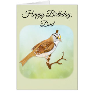 Happy Birthday, Dad with White Throated Sparrow カード