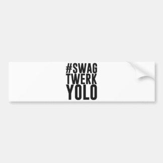 HashtagのスワッグTwerk Yolo バンパーステッカー