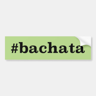 Hashtag Bachata バンパーステッカー