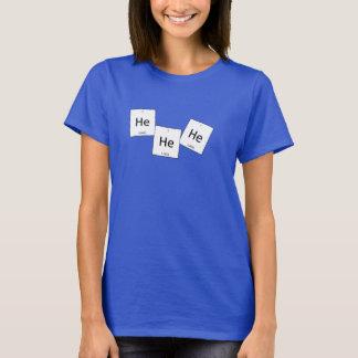 Heheheのヘリウムの笑うガスの要素のしゃれのワイシャツ Tシャツ