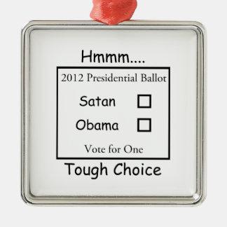 Hmmm難しい選択Satan対オバマ2012年 メタルオーナメント