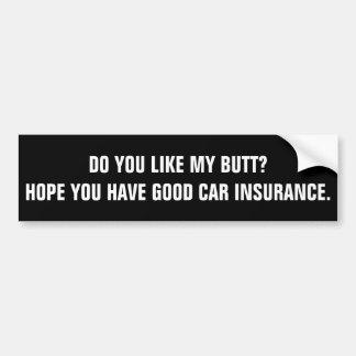 Hope You Have Good Car Insurance バンパーステッカー