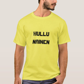 Hullu Nainen -フィンランドの熱狂するな女性 Tシャツ