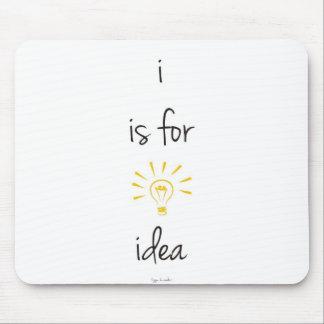 Iつはアイディアのためです マウスパッド
