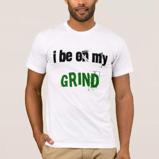 Iつは私の粉砕にあります Tシャツ