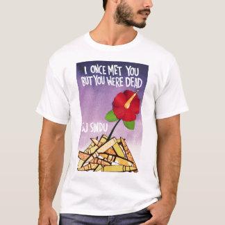 I一度あなたしかしあなた会われる死んでいましたがありました Tシャツ