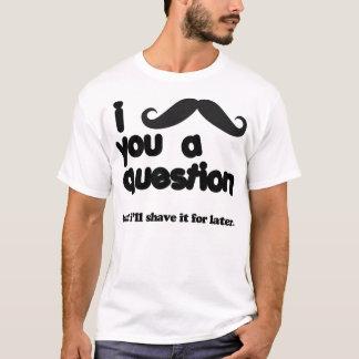I口ひげ質問Tシャツ Tシャツ