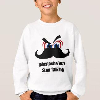 I髭話すことを止めるべき スウェットシャツ