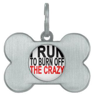 I crazy.pngを燃焼させるために走られる ペットネームタグ