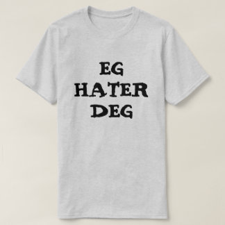 I hate you in Norwegian Grey Tシャツ
