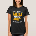 I Have Two Titles Mom And Aunt Mothers Day Tシャツ