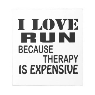 I Love Run Because Therapy Is Expensive ノートパッド
