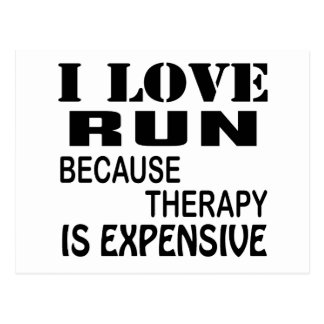 I Love Run Because Therapy Is Expensive ポストカード