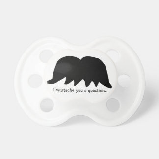 I mustache you a question… -ベビーのおもしろい おしゃぶり